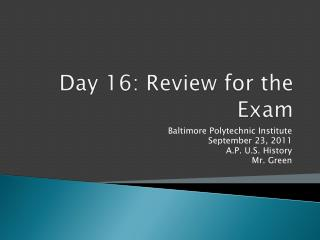 Day  16: Review for the Exam