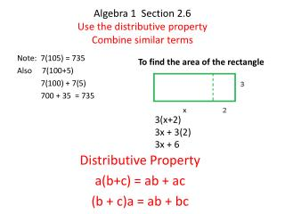 Algebra 1  Section 2.6 Use the distributive property Combine similar terms