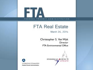 FTA Real Estate  March 26, 2014 Christopher S.   Van  Wyk Director FTA Environmental Office