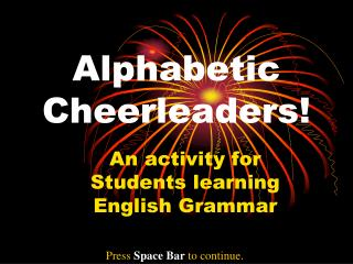 Alphabetic  Cheerleaders!