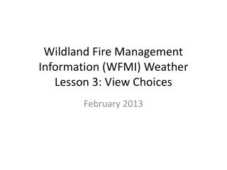 Wildland  Fire Management Information (WFMI) Weather Lesson 3: View Choices