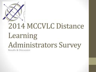 2014 MCCVLC  Distance Learning Administrators Survey