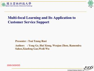 Multi-focal Learning and Its Application to Customer Service Support