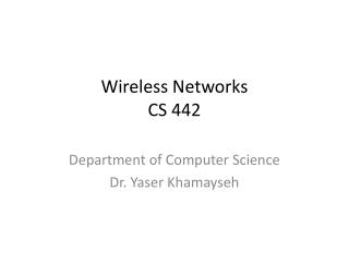 Wireless Networks CS 442