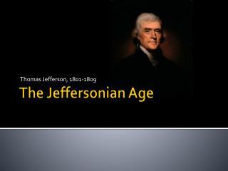 The Jeffersonian Age