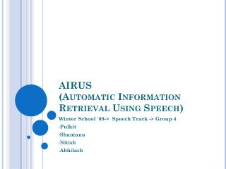 AIRUS (Automatic Information Retrieval Using Speech)