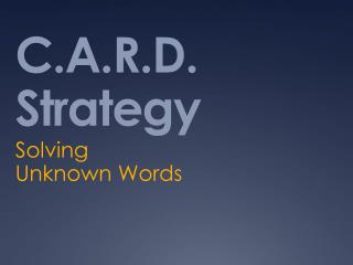 C.A.R.D. Strategy