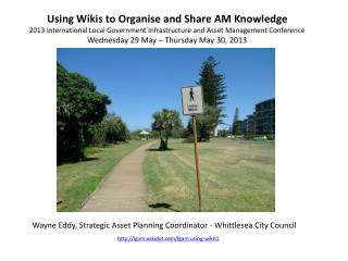 Using Wikis to Organise and Share AM Knowledge
