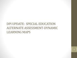 DPI Update:  Special Education Alternate Assessment-Dynamic Learning Maps