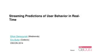 Streaming Predictions of User Behavior in Real-Time