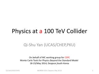 Physics at  a  100  TeV  Collider