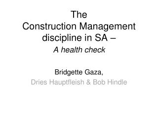 The Construction Management discipline in SA –  A health check