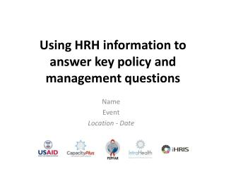 Using HRH information to answer key policy and management questions