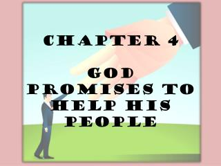 Chapter 4 God Promises to Help His People