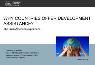 WHY COUNTRIES OFFER DEVELOPMENT ASSISTANCE? . The Latin American experience.