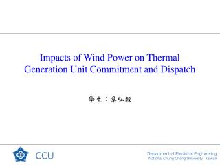 Impacts of Wind Power on Thermal Generation Unit Commitment and Dispatch
