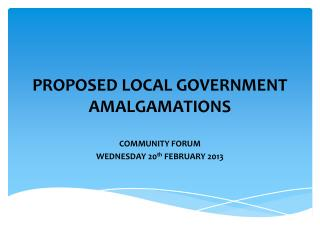 PROPOSED LOCAL GOVERNMENT AMALGAMATIONS
