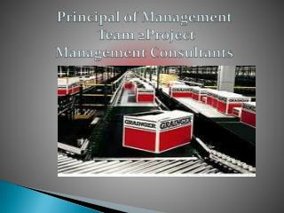 Principal of Management  Team 2Project Management Consultants