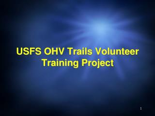 USFS OHV Trails Volunteer Training Project