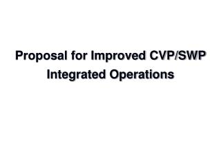 Proposal for Improved CVP