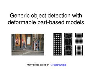 Generic object detection with deformable part-based models