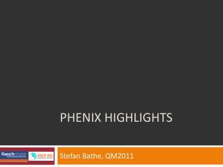 PHENIX Highlights