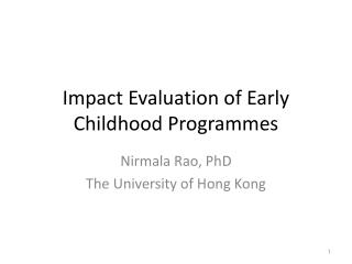 Impact Evaluation of Early Childhood  Programmes