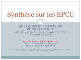 Synthèse sur les EPCC
