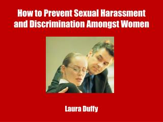 How to Prevent Sexual Harassment and Discrimination Amongst Women