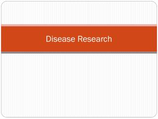 Disease Research