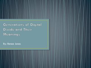 Generations of Digital Divide and Their Meanings