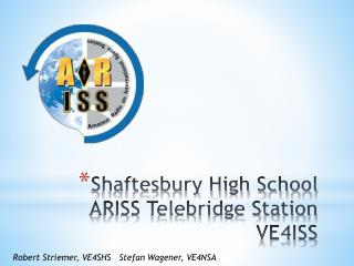 Shaftesbury High School  ARISS Telebridge Station VE4ISS