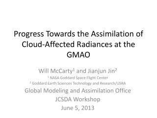 Progress Towards the Assimilation of Cloud-Affected Radiances at the GMAO