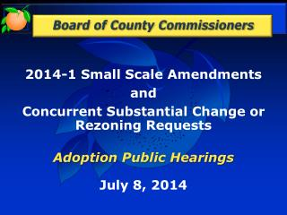2014-1 Small Scale Amendments and Concurrent Substantial Change or Rezoning Requests