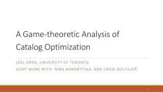 A Game-theoretic Analysis of Catalog  Optimization