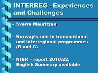 INTERREG –Experiences and Challenges