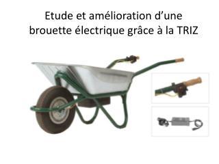 Etude et amélioration d'une brouette électrique grâce à la TRIZ