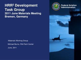 HRR2 Development  Task Group 2011 June Materials Meeting Bremen, Germany