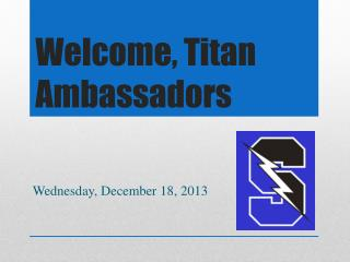 Welcome, Titan Ambassadors