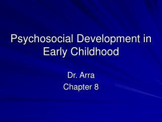 Psychosocial Development in Early Childhood