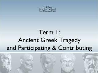 Term 1:  Ancient Greek Tragedy  and Participating & Contributing