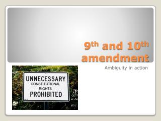 9 th  and 10 th  amendment