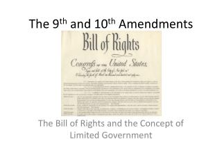 The 9 th  and 10 th  Amendments