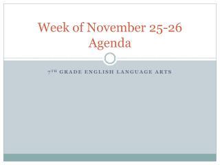Week of November 25-26 Agenda