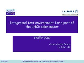 Integrated test environment for a part of the LHCb calorimeter