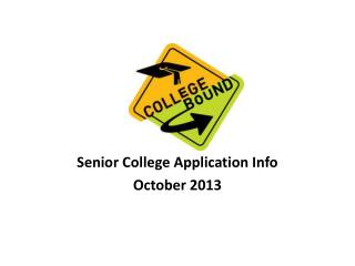 Senior College Application Info October 2013