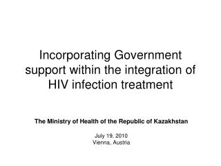 Incorporating Government support within the integration of HIV infection treatment