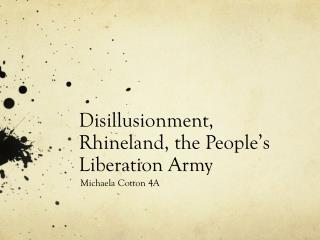 Disillusionment, Rhineland, the People's Liberation Army