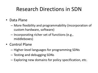 Research Directions in SDN