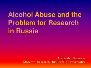 Alcohol Abuse and the Problem for Research in Russia